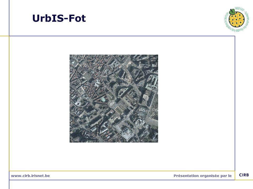 www.cirb.irisnet.bePrésentation organisée par le UrbIS-Ortho