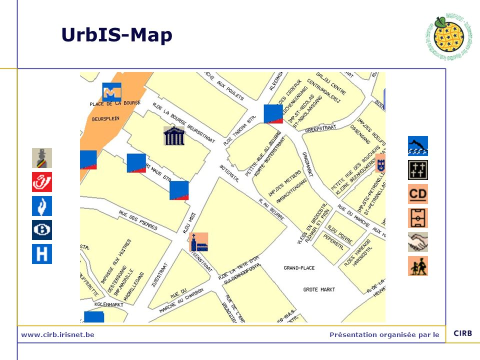 www.cirb.irisnet.bePrésentation organisée par le UrbIS-Map