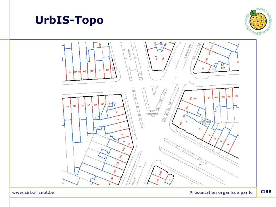 www.cirb.irisnet.bePrésentation organisée par le UrbIS-Topo