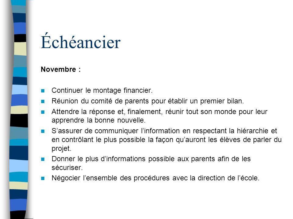 Échéancier Octobre : Former un comité de parents. Lancer la recherche de commanditaires.
