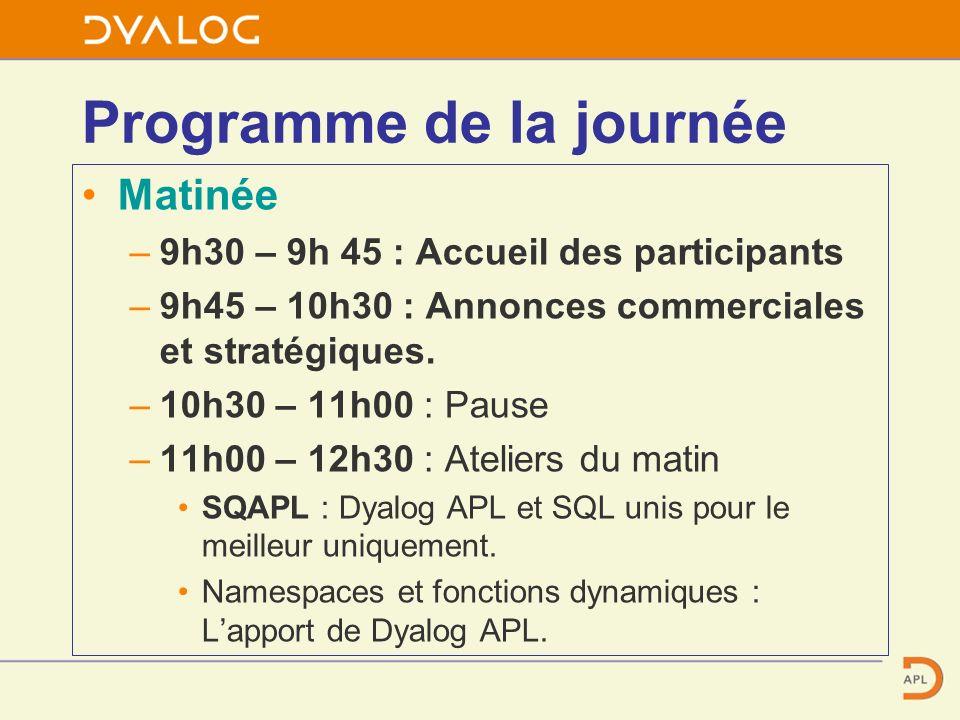 Programme de la journée Matinée –9h30 – 9h 45 : Accueil des participants –9h45 – 10h30 : Annonces commerciales et stratégiques.