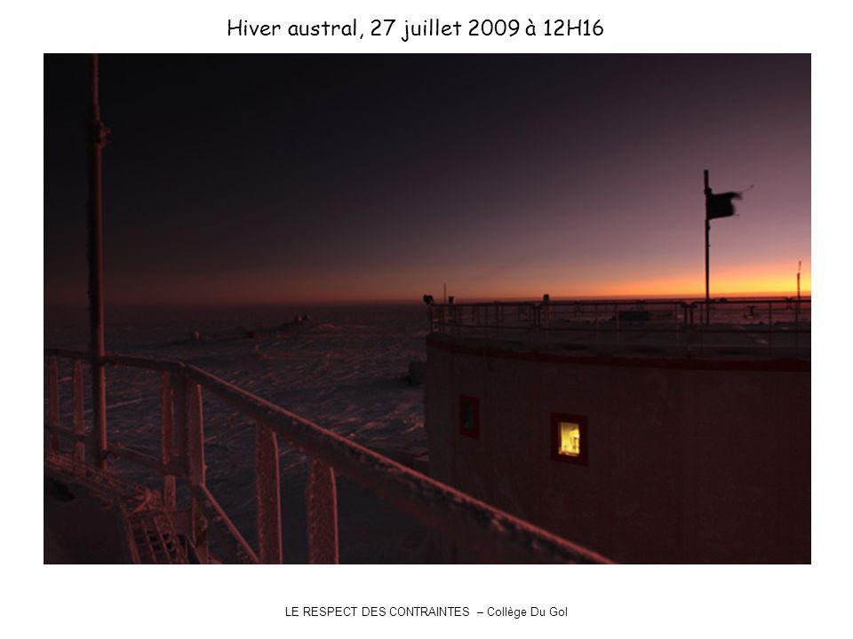 Hiver austral, 27 juillet 2009 à 12H16 LE RESPECT DES CONTRAINTES – Collège Du Gol