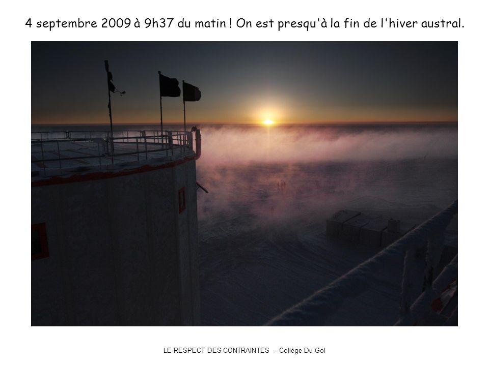 4 septembre 2009 à 9h37 du matin ! On est presqu'à la fin de l'hiver austral. LE RESPECT DES CONTRAINTES – Collège Du Gol