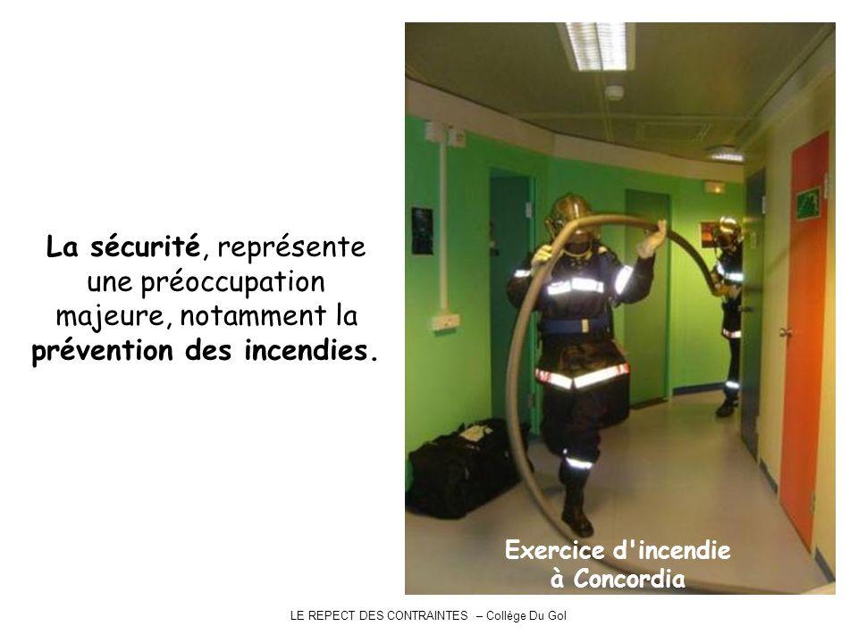 LE REPECT DES CONTRAINTES – Collège Du Gol La sécurité, représente une préoccupation majeure, notamment la prévention des incendies.
