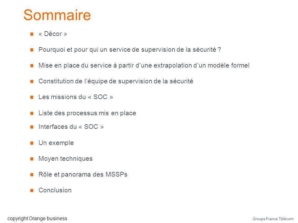Groupe France Télécom copyright Orange business « Décor » Pourquoi et pour qui un service de supervision de la sécurité .