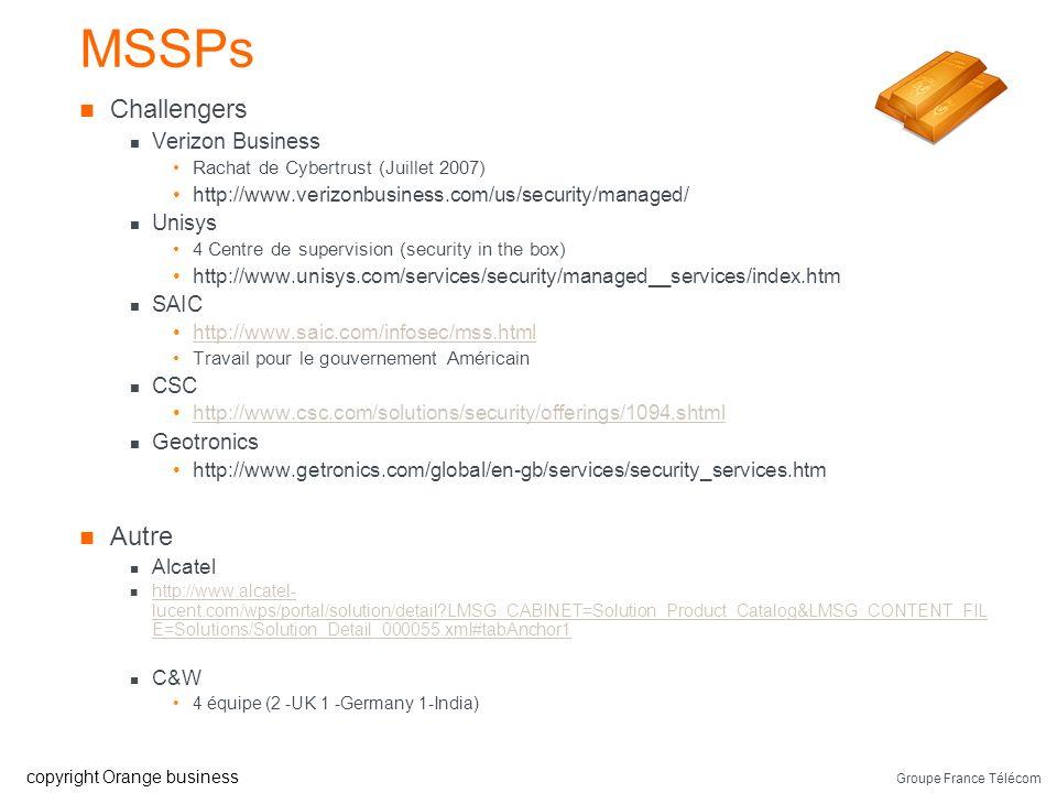 Groupe France Télécom copyright Orange business MSSPs Leaders AT&T Focus sur les dénis de service http://www.business.att.com/service_portfolio.jsp?re