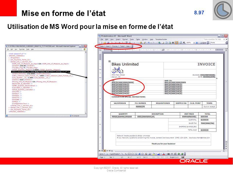 Copyright ©2007, Oracle. All rights reserved. Oracle Confidential 8.97 Mise en forme de létat Utilisation de MS Word pour la mise en forme de létat