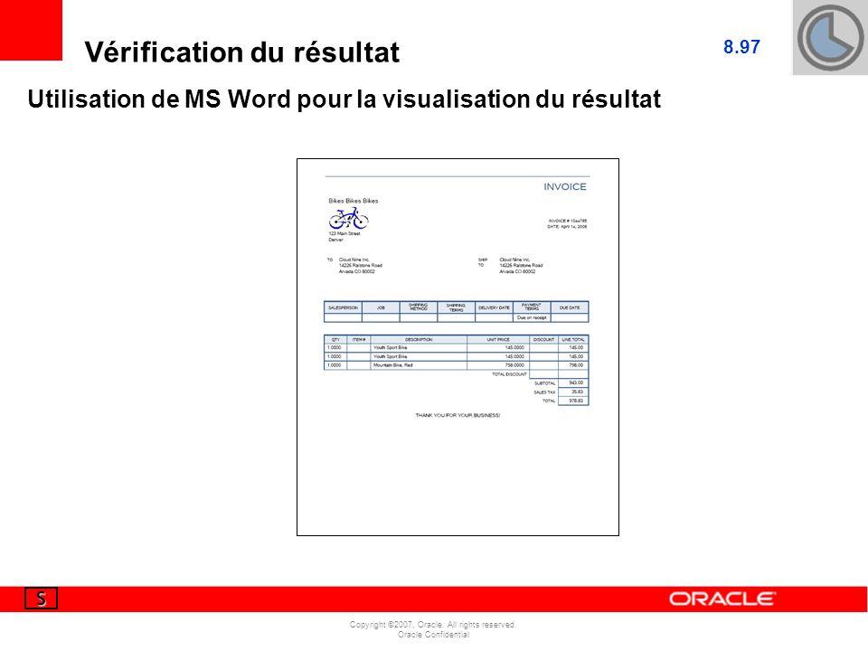 Copyright ©2007, Oracle. All rights reserved. Oracle Confidential Vérification du résultat SSSS 8.97 Utilisation de MS Word pour la visualisation du r