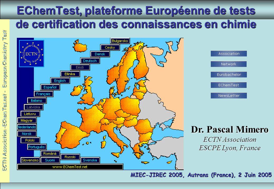 ECTN Association -EChemTes.net - European Chemistry Test MIEC-JIREC 2005, Autrans, FR, 1-3 Juin 2005www.ECTN-Assoc.org22 Assurance Qualité: Contenu Toutes les questions dun même thème en accord avec le European Common Core Curriculum … –Contenu équivalent dans chaque question –Score équivalent –Niveau de difficulté équivalent Questions développées au niveau Européen par une équipe internationale