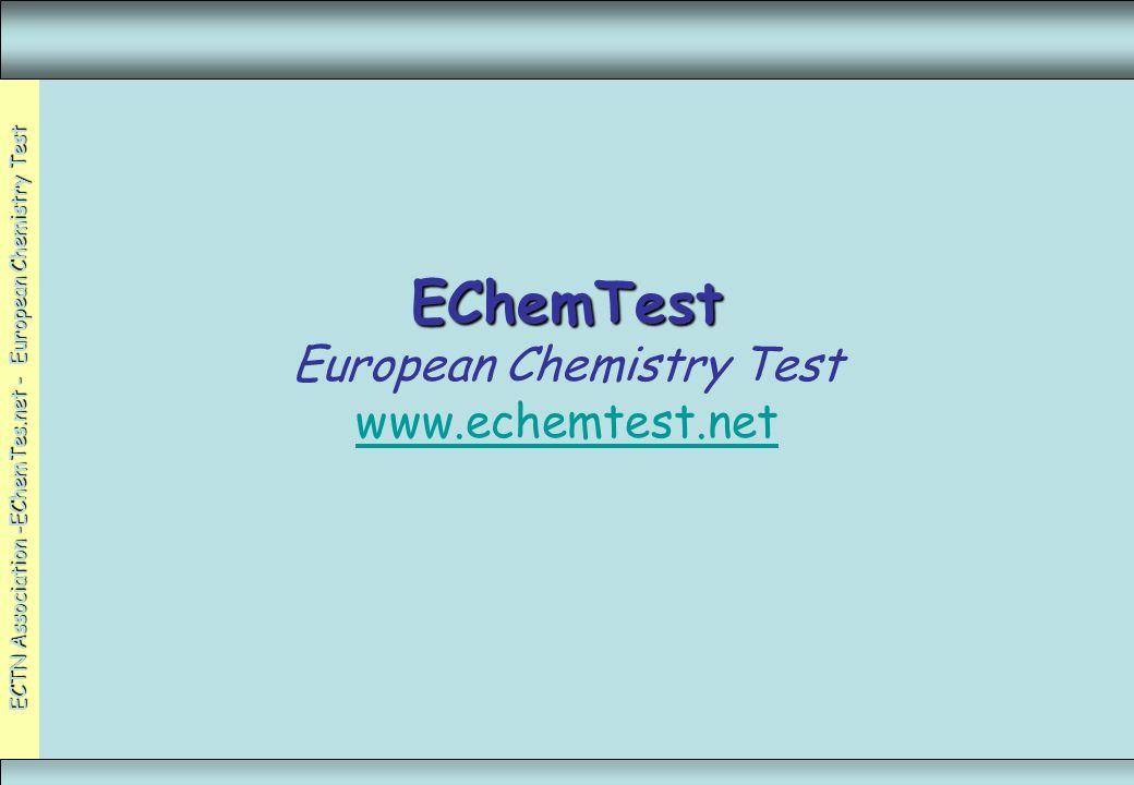 ECTN Association -EChemTes.net - European Chemistry Test EChemTest EChemTest European Chemistry Test www.echemtest.net www.echemtest.net