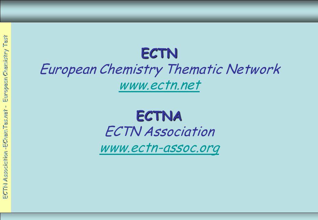 ECTN Association -EChemTes.net - European Chemistry Test MIEC-JIREC 2005, Autrans, FR, 1-3 Juin 2005www.ECTN-Assoc.org3 ECTN ECTNA ECTN European Chemistry Thematic Network www.ectn.net ECTNA ECTN Association www.ectn-assoc.org www.ectn.net www.ectn-assoc.org