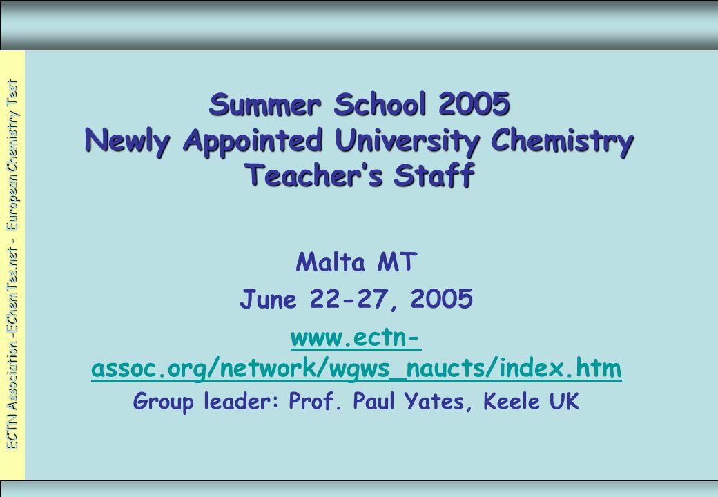ECTN Association -EChemTes.net - European Chemistry Test Summer School 2005 Newly Appointed University Chemistry Teachers Staff Malta MT June 22-27, 2