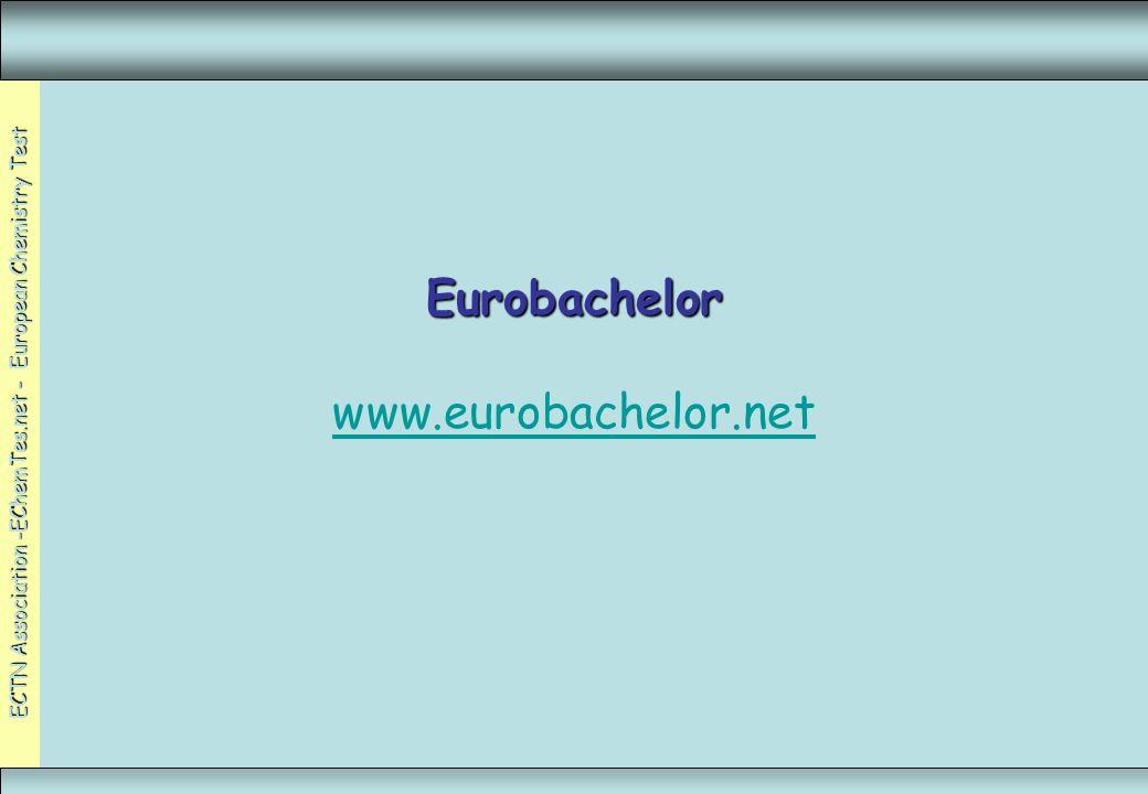 ECTN Association -EChemTes.net - European Chemistry Test Eurobachelor Eurobachelor www.eurobachelor.net www.eurobachelor.net