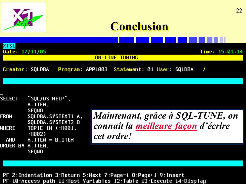 22 Conclusion Maintenant, grâce à SQL-TUNE, on connaît la meilleure façon décrire cet ordre!
