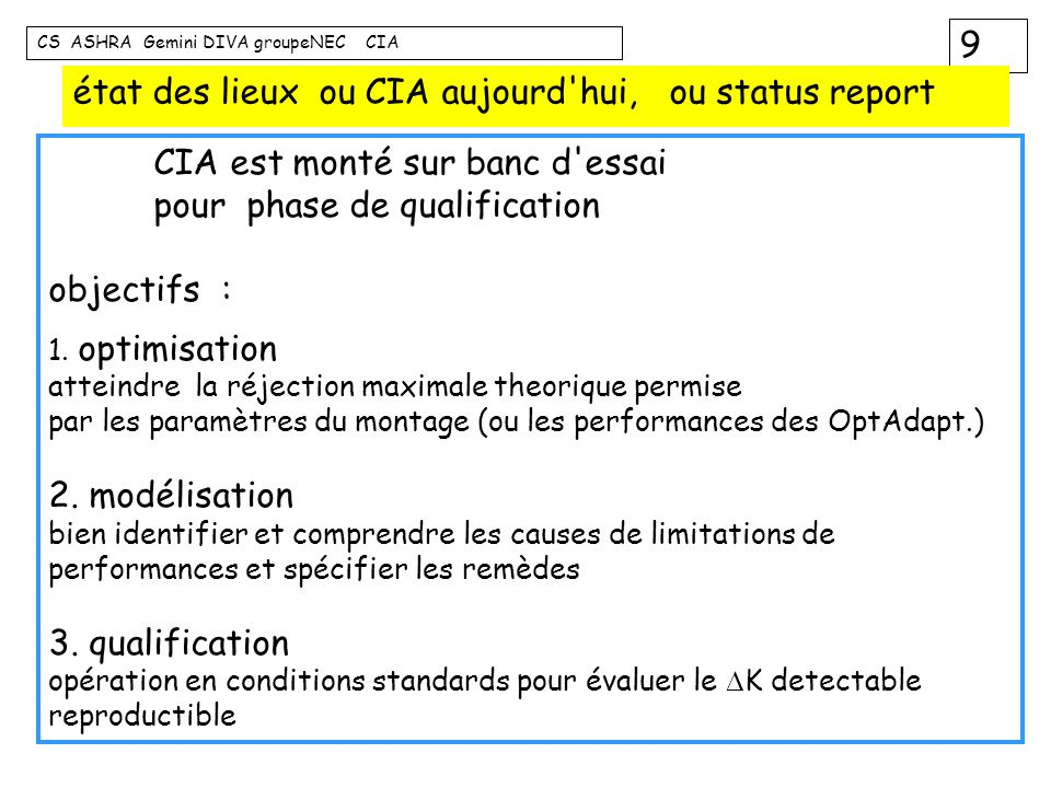 9 CS ASHRA Gemini DIVA groupeNEC CIA état des lieux ou CIA aujourd'hui, ou status report CIA est monté sur banc d'essai pour phase de qualification ob
