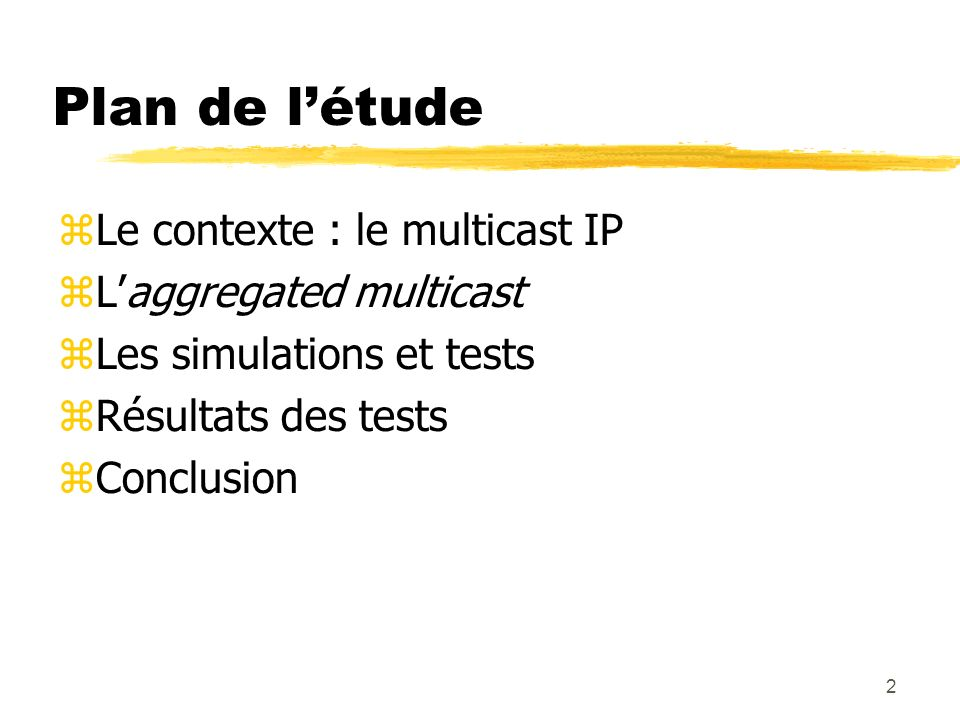 2 Plan de létude Le contexte : le multicast IP Laggregated multicast Les simulations et tests Résultats des tests Conclusion