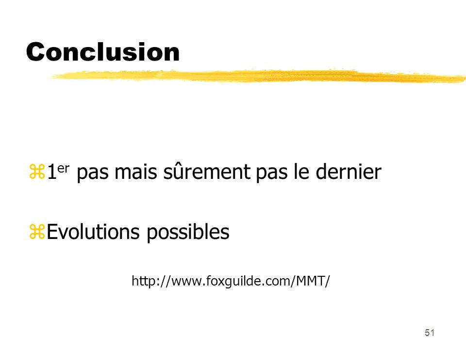 51 Conclusion 1 er pas mais sûrement pas le dernier Evolutions possibles http://www.foxguilde.com/MMT/