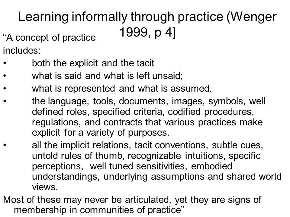 Learning informally: the importance of the idea of practice L'apprentissage informel se produit souvent par la pratique ou l'apprentissage d'une prati