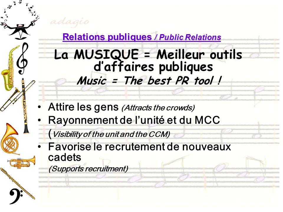 Relations publiques / Public Relations La MUSIQUE = Meilleur outils daffaires publiques Music = The best PR tool ! Attire les gens (Attracts the crowd