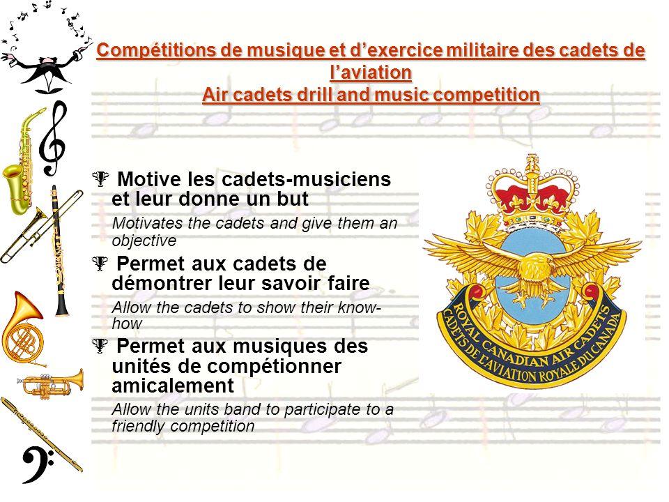 Compétitions de musique et dexercice militaire des cadets de laviation Air cadets drill and music competition Motive les cadets-musiciens et leur donn