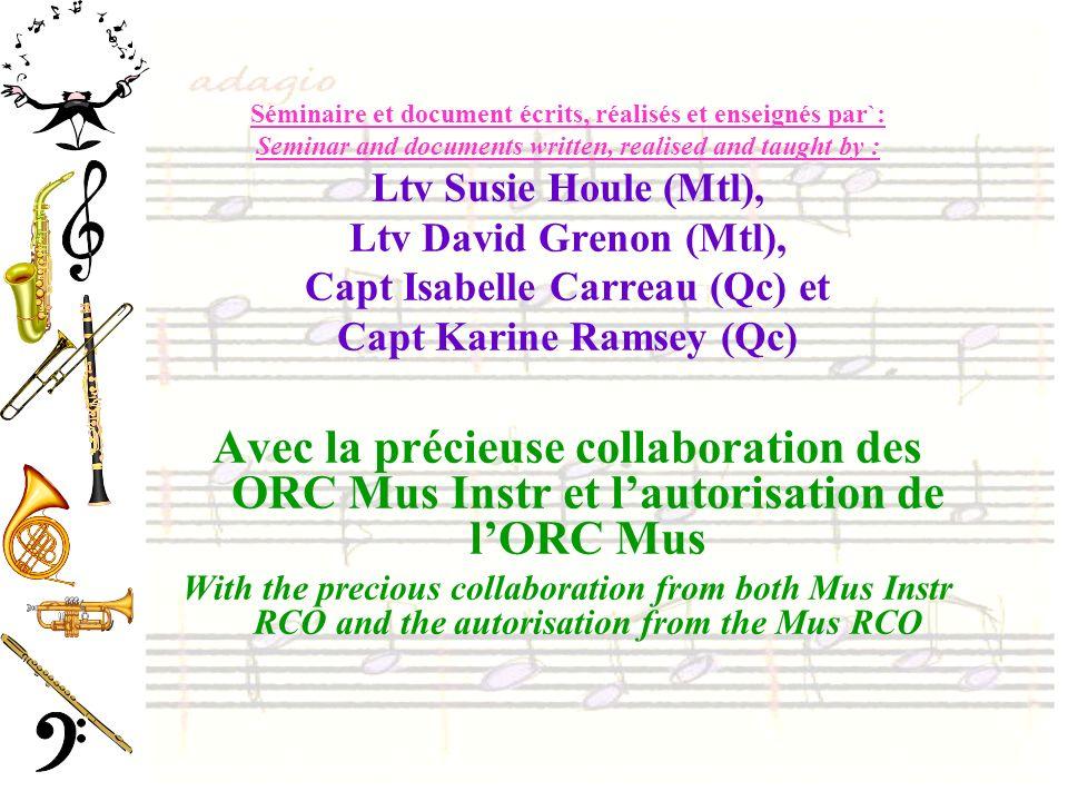 Séminaire et document écrits, réalisés et enseignés par`: Seminar and documents written, realised and taught by : Ltv Susie Houle (Mtl), Ltv David Gre
