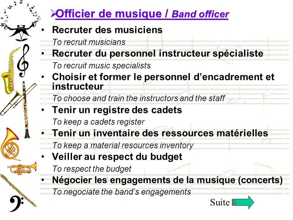 Recruter des musiciens To recruit musicians Recruter du personnel instructeur spécialiste To recruit music specialists Choisir et former le personnel