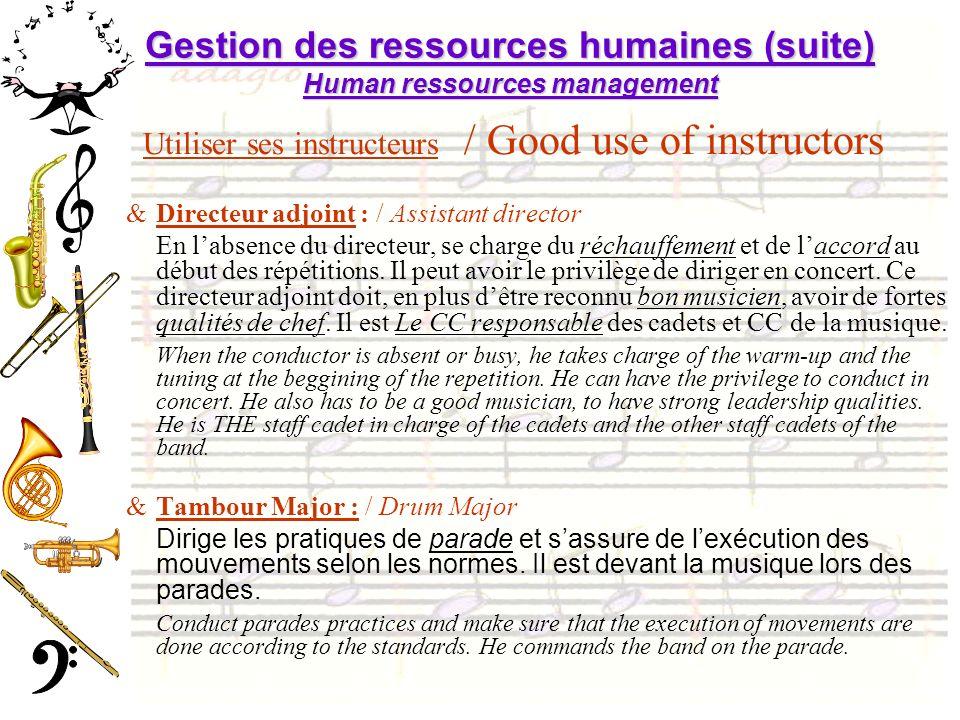 Gestion des ressources humaines (suite) Human ressources management Utiliser ses instructeurs / Good use of instructors &Directeur adjoint : / Assista