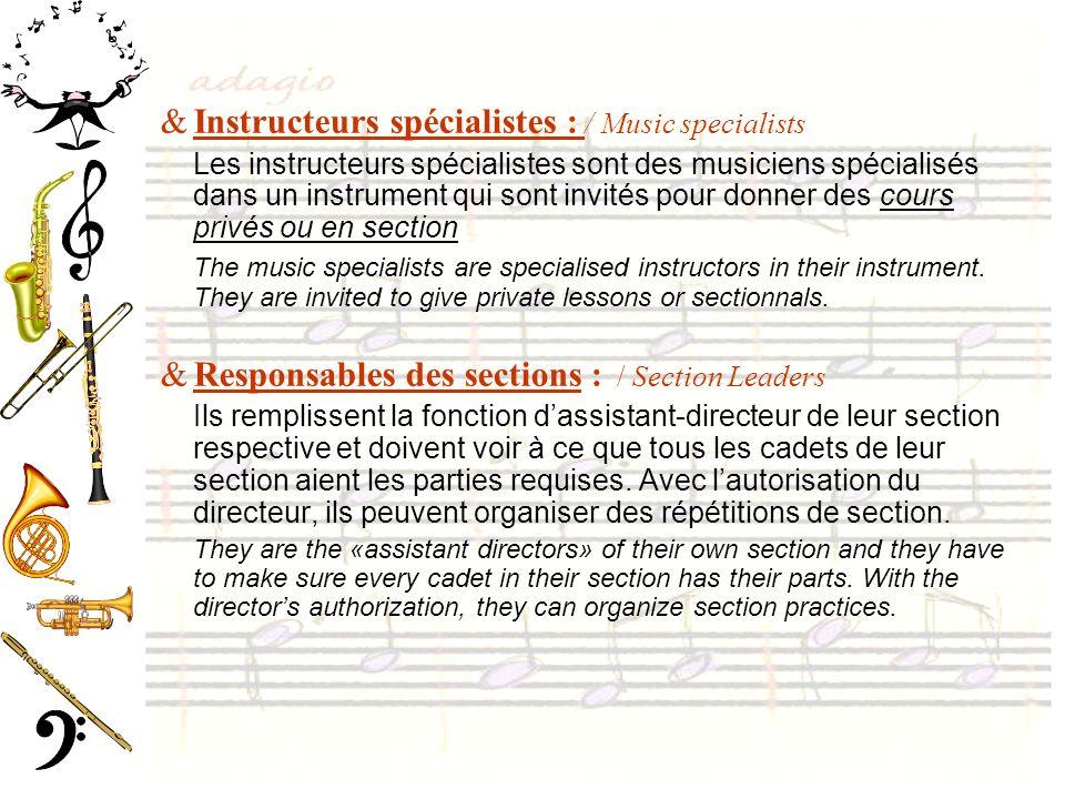 &Instructeurs spécialistes : / Music specialists Les instructeurs spécialistes sont des musiciens spécialisés dans un instrument qui sont invités pour donner des cours privés ou en section The music specialists are specialised instructors in their instrument.