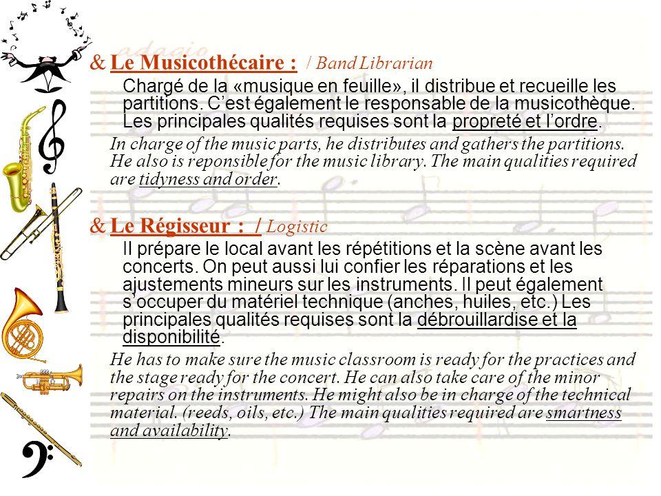 &Le Musicothécaire : / Band Librarian Chargé de la «musique en feuille», il distribue et recueille les partitions. Cest également le responsable de la