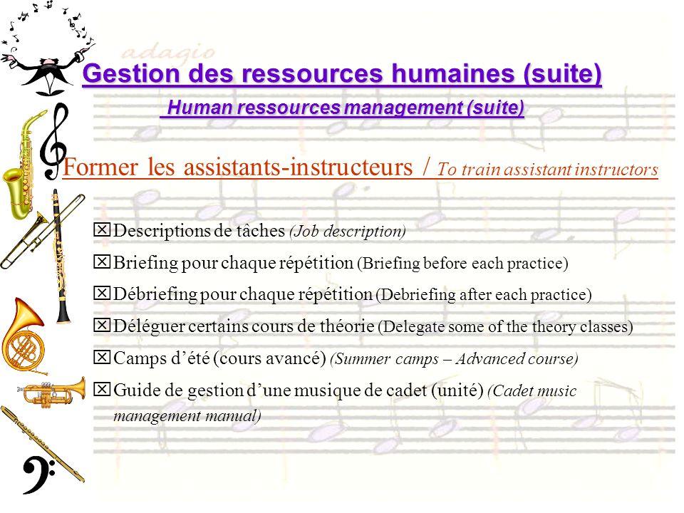 Gestion des ressources humaines (suite) Human ressources management (suite) Former les assistants-instructeurs / To train assistant instructors xDescr