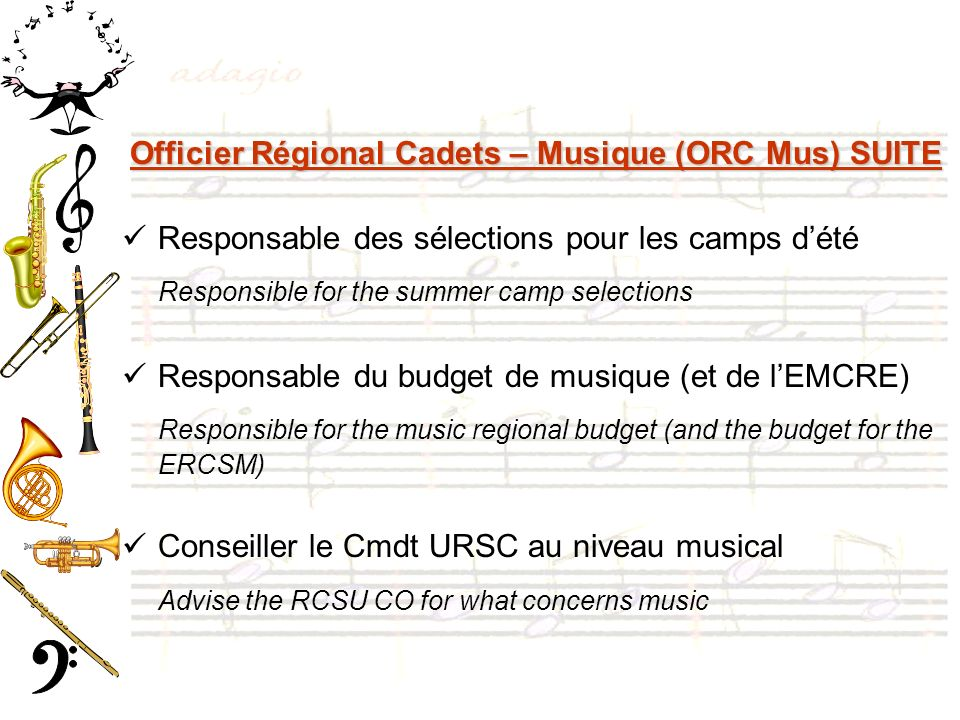 Officier Régional Cadets – Musique (ORC Mus) SUITE Responsable des sélections pour les camps dété Responsible for the summer camp selections Responsab