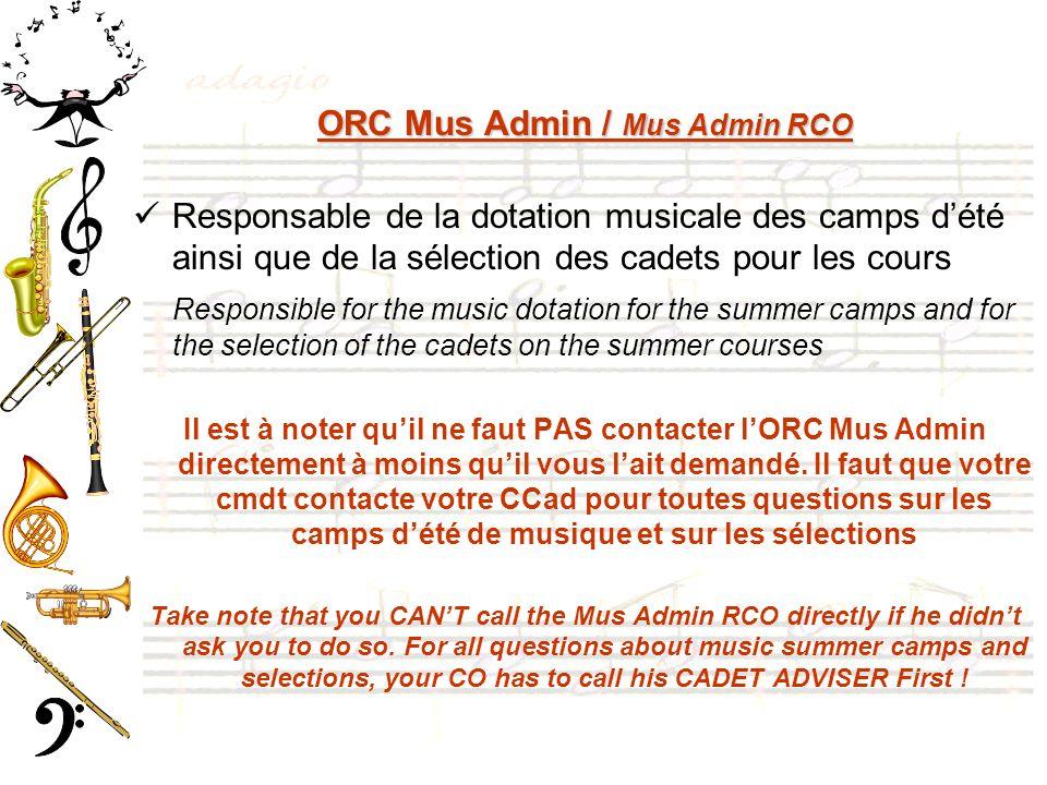 ORC Mus Admin / Mus Admin RCO Responsable de la dotation musicale des camps dété ainsi que de la sélection des cadets pour les cours Responsible for t