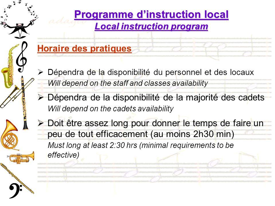 Programme dinstruction local Local instruction program Horaire des pratiques Dépendra de la disponibilité du personnel et des locaux Will depend on th