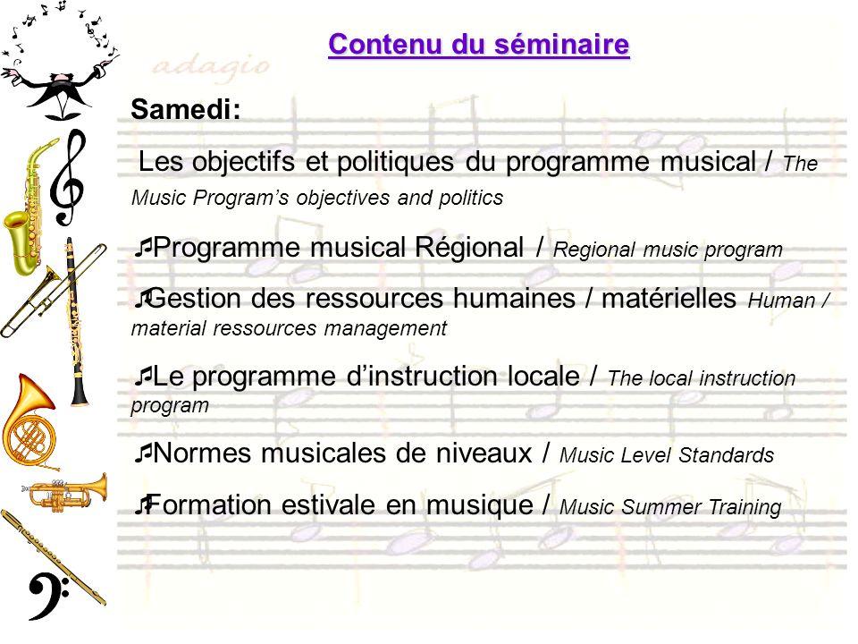 Contenu du séminaire Samedi: Les objectifs et politiques du programme musical / The Music Programs objectives and politics Programme musical Régional