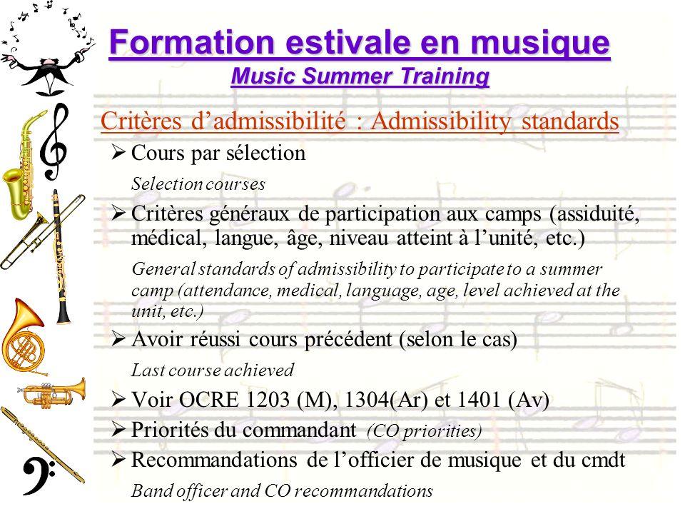 Formation estivale en musique Music Summer Training Critères dadmissibilité : Admissibility standards Cours par sélection Selection courses Critères g