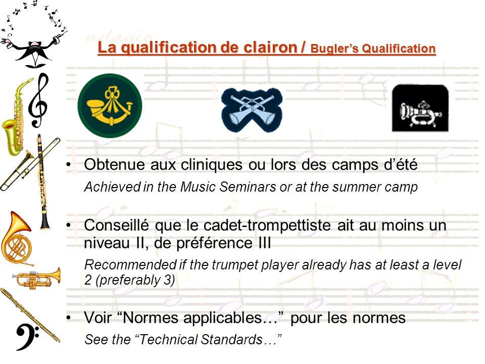 La qualification de clairon / Buglers Qualification Obtenue aux cliniques ou lors des camps dété Achieved in the Music Seminars or at the summer camp