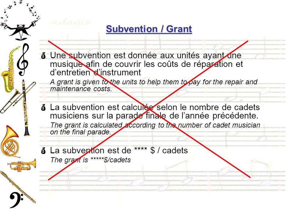 Subvention / Grant Une subvention est donnée aux unités ayant une musique afin de couvrir les coûts de réparation et dentretien dinstrument A grant is