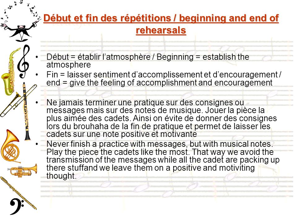 Début et fin des répétitions / beginning and end of rehearsals Début = établir latmosphère / Beginning = establish the atmosphere Fin = laisser sentim