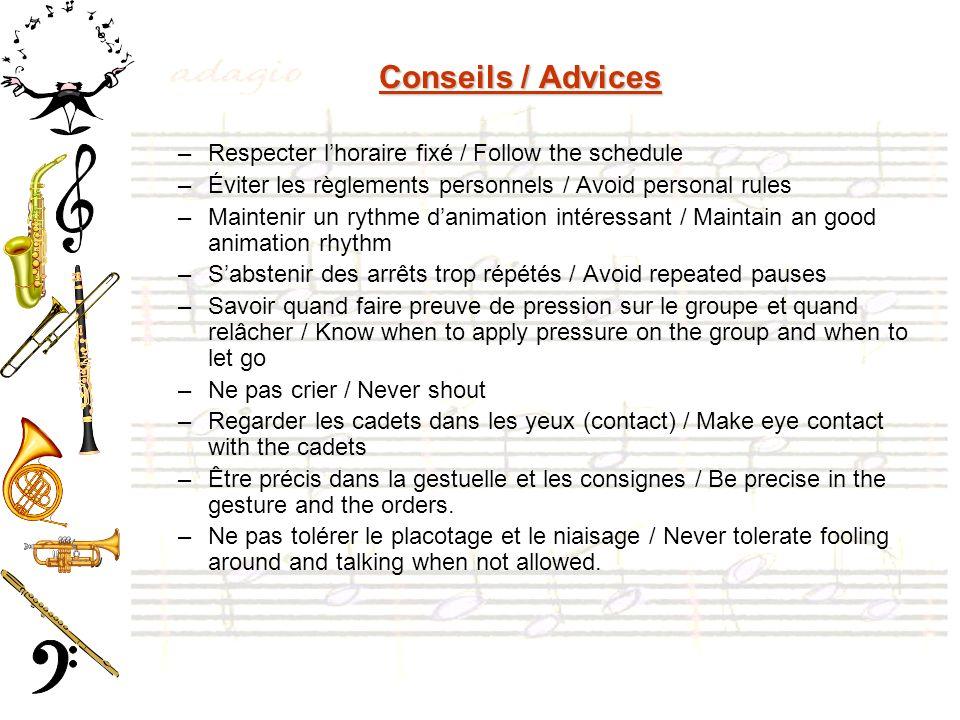 Conseils / Advices –Respecter lhoraire fixé / Follow the schedule –Éviter les règlements personnels / Avoid personal rules –Maintenir un rythme danima