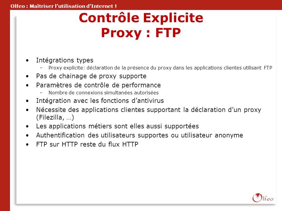 Olfeo : Maîtriser lutilisation dInternet ! Contrôle Explicite Proxy : FTP Intégrations types –Proxy explicite: déclaration de la présence du proxy dan
