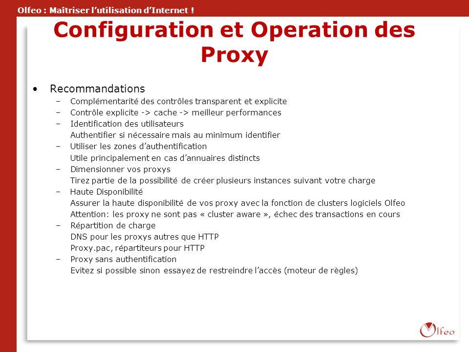 Olfeo : Maîtriser lutilisation dInternet ! Configuration et Operation des Proxy Recommandations –Complémentarité des contrôles transparent et explicit