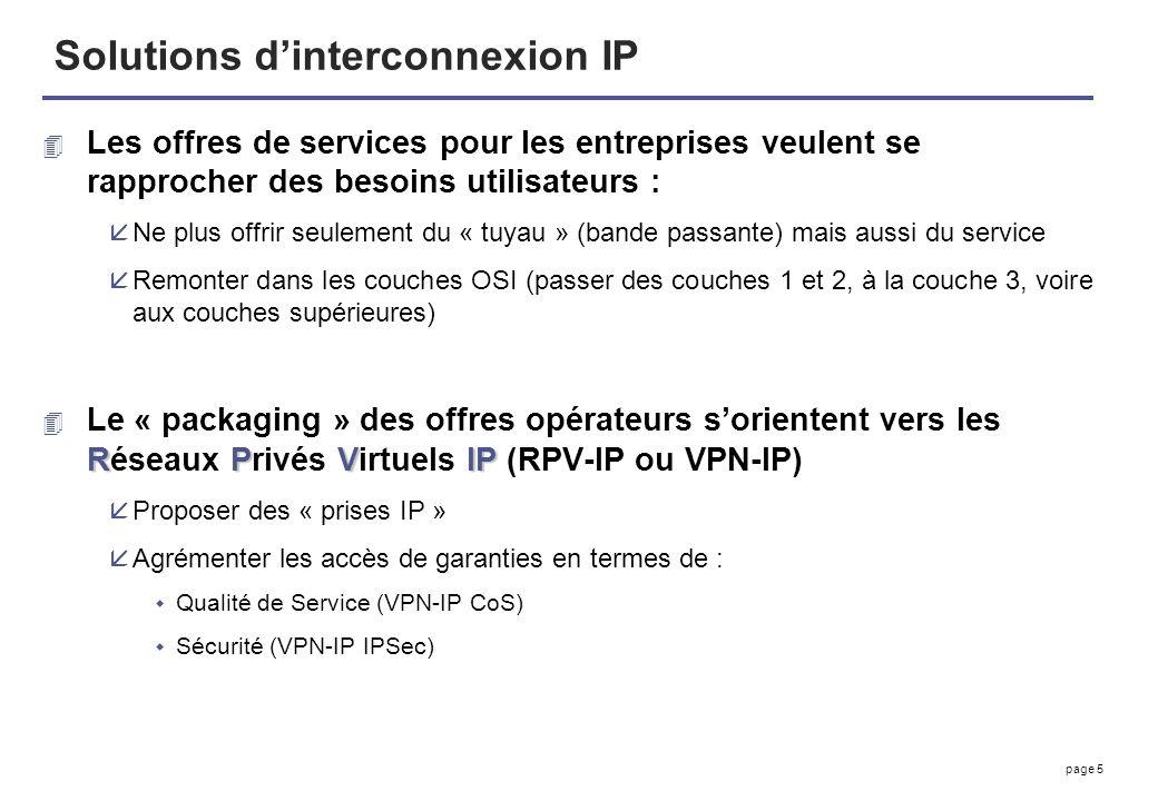 page 5 Solutions dinterconnexion IP 4 Les offres de services pour les entreprises veulent se rapprocher des besoins utilisateurs : åNe plus offrir seu