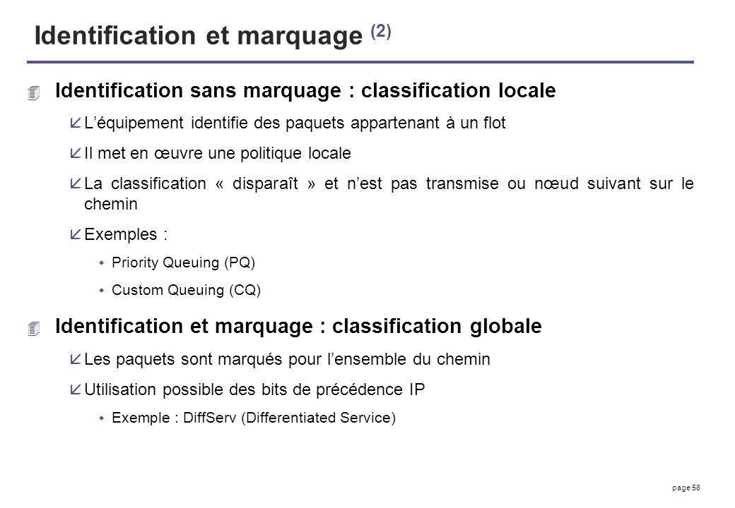 page 58 Identification et marquage (2) 4 Identification sans marquage : classification locale åLéquipement identifie des paquets appartenant à un flot