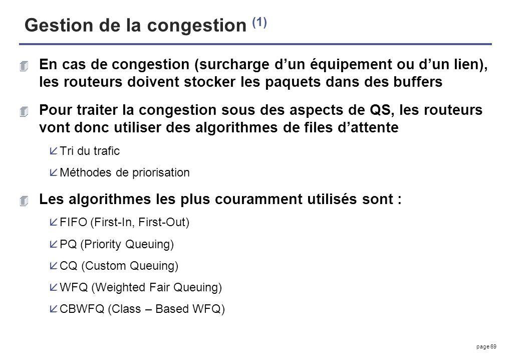 page 69 Gestion de la congestion (1) 4 En cas de congestion (surcharge dun équipement ou dun lien), les routeurs doivent stocker les paquets dans des
