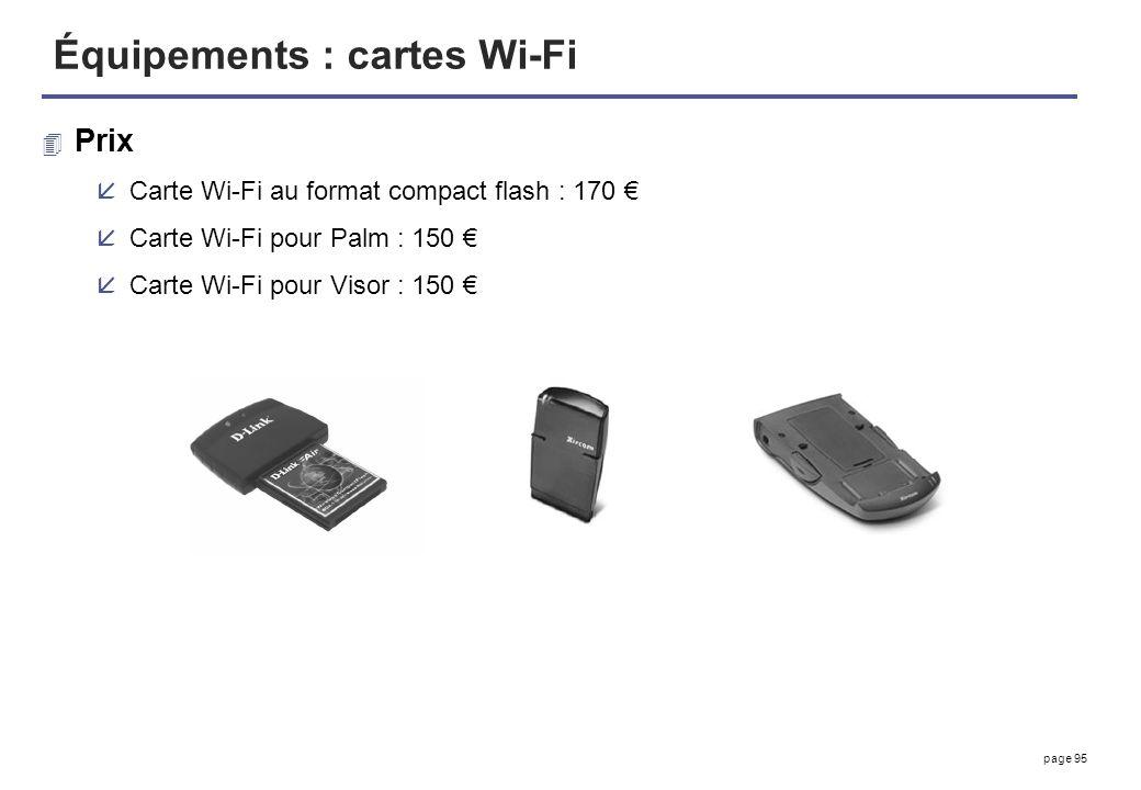 page 95 Équipements : cartes Wi-Fi 4 Prix åCarte Wi-Fi au format compact flash : 170 åCarte Wi-Fi pour Palm : 150 åCarte Wi-Fi pour Visor : 150