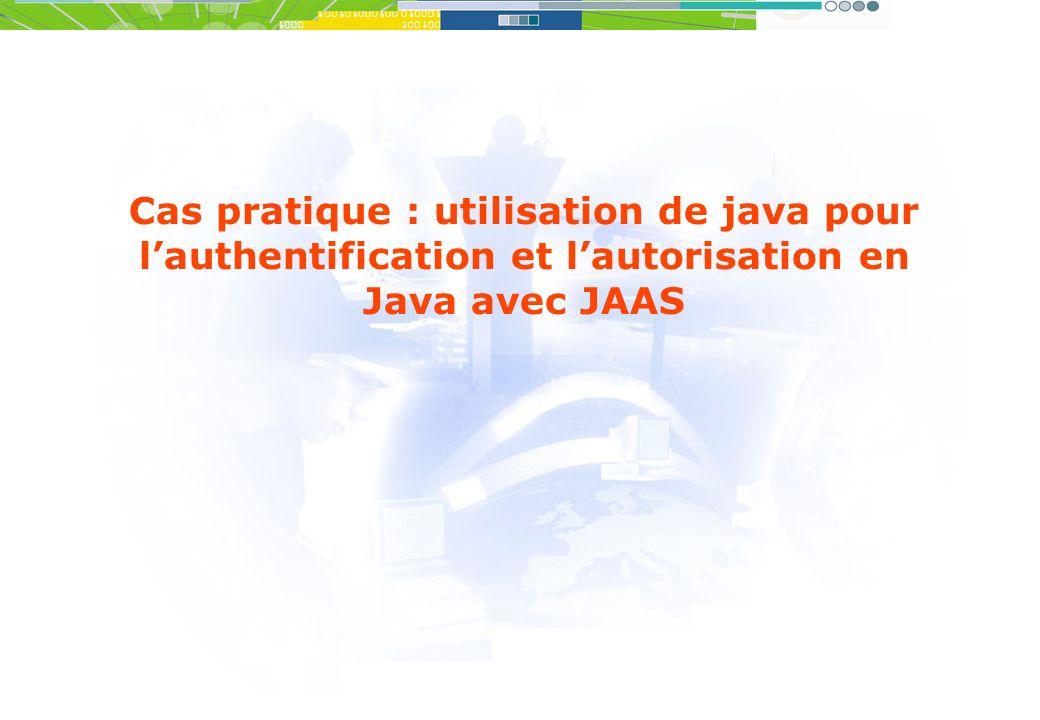 Cas pratique : utilisation de java pour lauthentification et lautorisation en Java avec JAAS