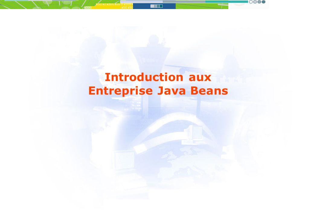 Introduction aux Entreprise Java Beans