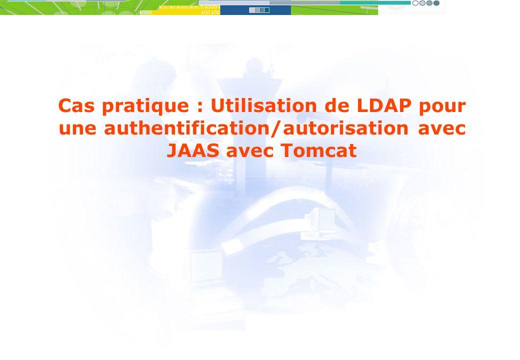 Cas pratique : Utilisation de LDAP pour une authentification/autorisation avec JAAS avec Tomcat