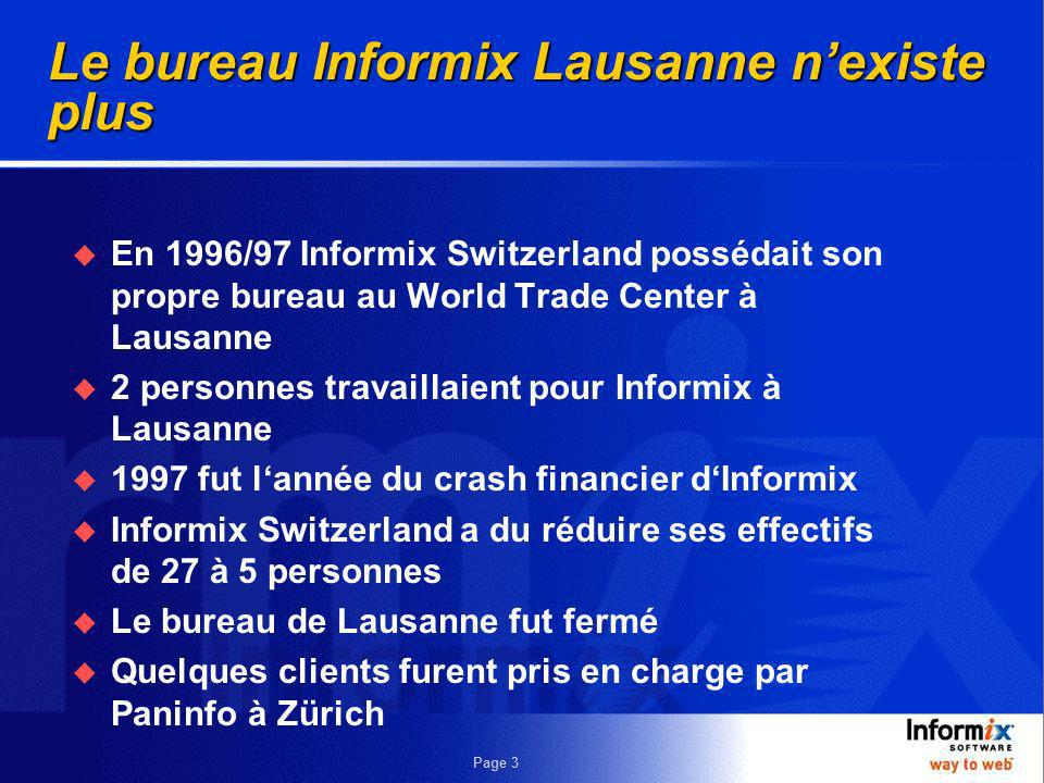 Page 2 Communiqué Le bureau Informix Lausanne nexiste plus Renouveler notre présence Modèle de partenariat Mega Informatique – notre nouveau Distributeur