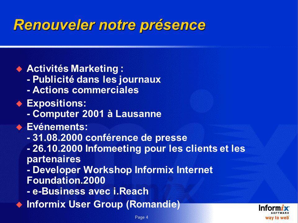 Page 3 Le bureau Informix Lausanne nexiste plus En 1996/97 Informix Switzerland possédait son propre bureau au World Trade Center à Lausanne 2 personn